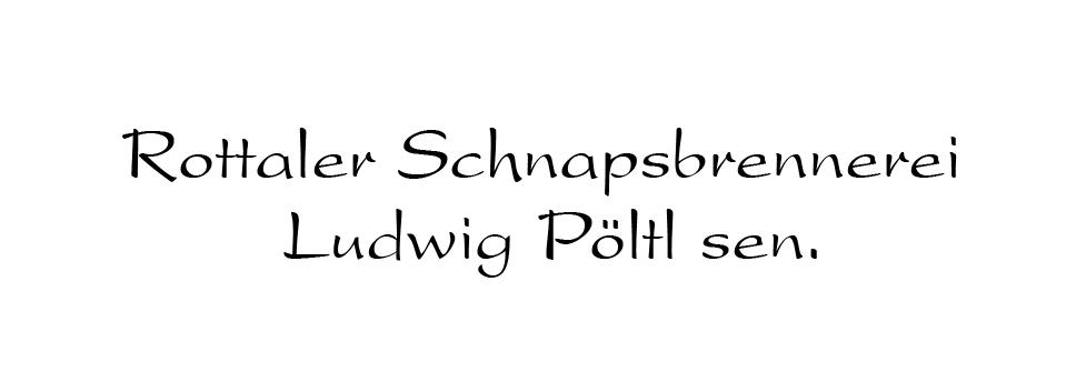 Rottaler Brennerei Pöltl Ludwig Senior